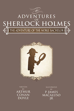 Doyle, Sir Arthur Conan - The Adventure of the Noble Bachelor, e-kirja