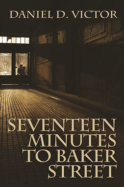 Victor, Daniel D - Seventeen Minutes to Baker Street, ebook