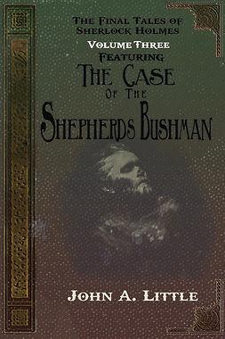 Little, John A. - The Final Tales Of Sherlock Holmes - Volume Three, e-kirja