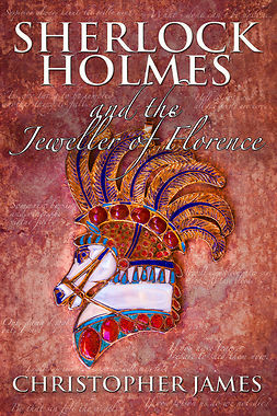 James, Christopher - Sherlock Holmes and The Jeweller of Florence, ebook
