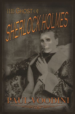 Voodini, Paul - The Ghost of Sherlock Holmes, e-bok