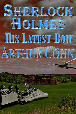 Cohn, Arty - Sherlock Holmes – His Latest Bow, ebook
