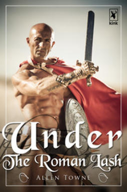 Towne, Allen - Under The Roman Lash, ebook