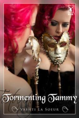Soeur, Vashti La - Tormenting Tammy, ebook