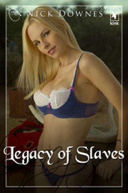 Downes, Nick - Legacy of Slaves, ebook
