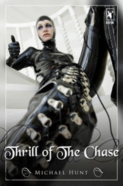 Hunt, Michael - Thrill of the Chase, ebook