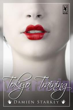 Starkey, Damien - Tokyo Training, e-bok
