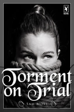 Moss, Sam - Torment on Trial, ebook