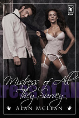 McLean, Alan - Mistress of All They Survey, ebook