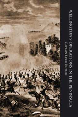 Butler, Captain Lewis - Wellington's Operations in the Peninsula 1808-1814 Vol 1, ebook