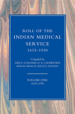 Crawford, Lieutenant-Colonel D. G. - Roll of the Indian Medical Service 1615-1930 - Volume 1, ebook
