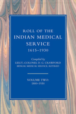 Crawford, Lieutenant-Colonel D. G. - Roll of the Indian Medical Service 1615-1930 - Volume 2, ebook