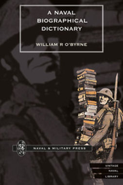 O'Byrne, William R. - A Naval Biographical Dictionary - Volume 1, ebook