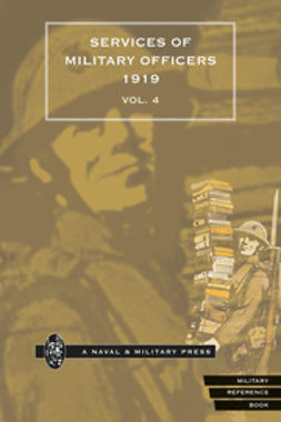 HMSO - Quarterly Army List for the Quarter Ending 31st December, 1919 - Volume 4, ebook