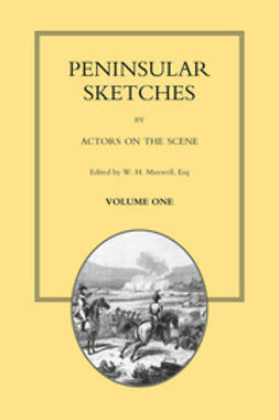 Maxwell, W. H. - Peninsular Sketches - Volume 1, ebook