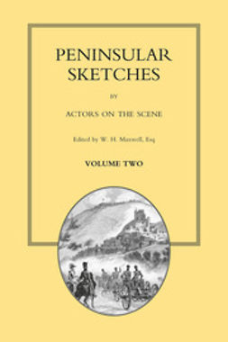 Maxwell, W. H. - Peninsular Sketches - Volume 2, ebook