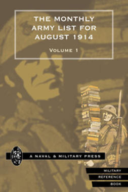 1914, War Office - The Monthly Army List for August 1914 - Vol 1, ebook