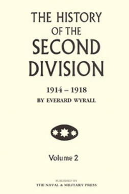 Wyrall, Everard - The History of the Second Division 1914-1918 - Volume 2, e-kirja