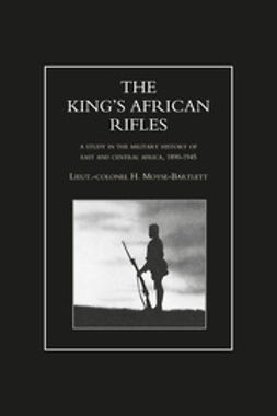 Moyse-Bartlett, Lieutenant-Colonel H. - The King's African Rifles - Volume 1, ebook