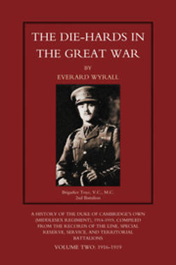 Wyrall, Everard - The Die-Hards in the Great War: Vol. 2, ebook