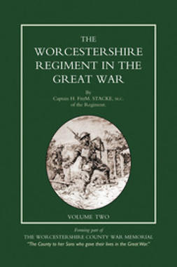 Stacke, Capt H. FitzM. - Worcestershire Regiment in the Great War Vol 2, ebook