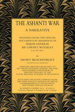 Brackenbury, Captain Henry - The Ashanti War (1874) Volume 1, ebook