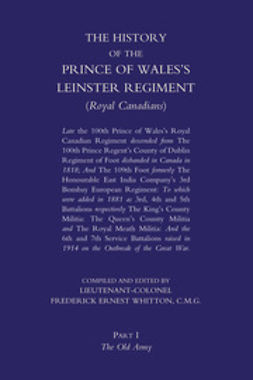 Whitton, Lieutenant-Colonel Frederick Ernest - The History of the Prince of Wales's Leinster Regiment - Volume 1, ebook