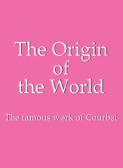 Calosse, Jp. A. - The Origin of the World, ebook