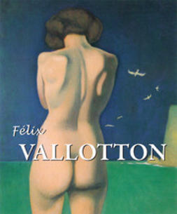 Brodskaïa, Nathalia - Félix Vallotton, ebook