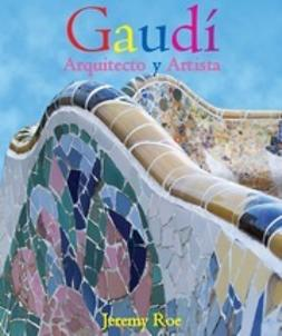 Roe, Jeremy - Antoni Gaudí, e-kirja