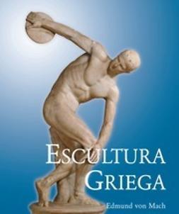 Mach, Edmund von - Escultura Griega, ebook