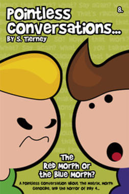 Tierney, Scott - Pointless Conversations: The Red Morph or the Blue Morph, ebook