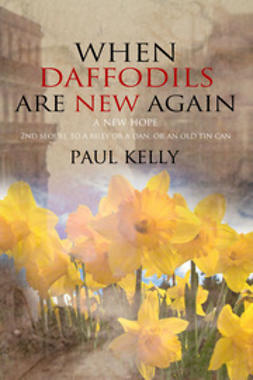 Kelly, Paul - When Daffodils are New Again, ebook