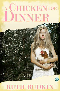 Rudkin, Ruth - A Chicken for Dinner, ebook