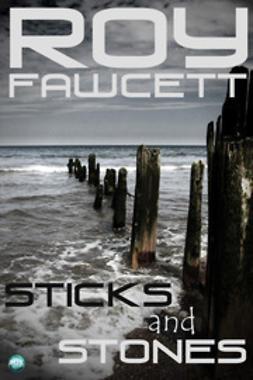 Fawcett, R. G. - Sticks and Stones, e-bok