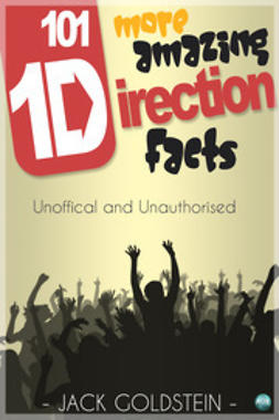 Goldstein, Jack - 101 More Amazing One Direction Facts, e-kirja