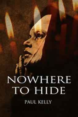 Kelly, Paul - Nowhere to Hide, ebook