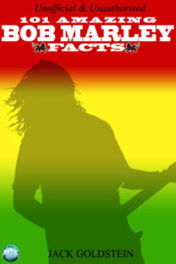 Goldstein, Jack - 101 Amazing Bob Marley Facts, e-kirja