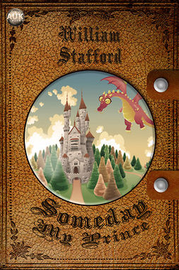 Stafford, William - Someday my Prince, e-bok