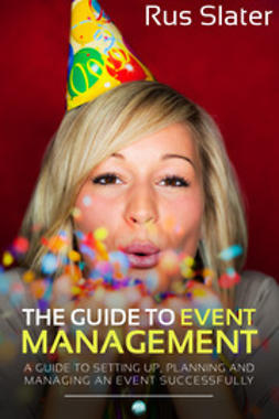 Slater, Rus - The Guide to Event Management, ebook