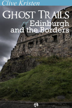 Kristen, Clive - Ghost Trails of Edinburgh and the Borders, ebook