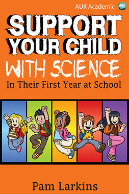 Larkins, Pam - Support Your Child With Science, ebook