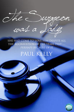 Kelly, Paul - The Surgeon Was a Lady, ebook
