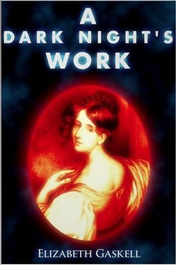 Gaskell, Elizabeth - A Dark Night's Work, e-bok