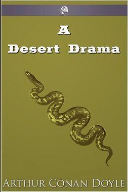 Doyle, Arthur Conan - A Desert Drama, ebook