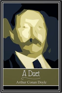 Doyle, Arthur Conan - A Duet, e-kirja