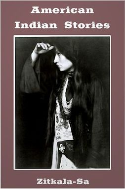 Zitkala-Sa - American Indian Stories, ebook