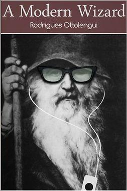 Ottolengui, Rodrigues - A Modern Wizard, e-kirja