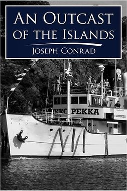 Conrad, Joseph - An Outcast of the Islands, e-bok