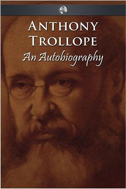Trollope, Anthony - Anthony Trollope - An Autobiography, ebook